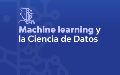 MACHINE LEARNING Y CIENCIA DE DATOS: CÓMO SE RELACIONAN