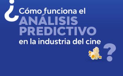 CÓMO FUNCIONA EL ANÁLISIS PREDICTIVO EN LA INDUSTRIA DEL CINE