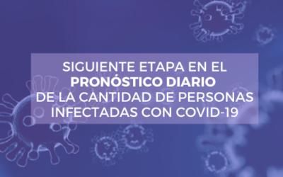 SIGUIENTE ETAPA EN EL PRONÓSTICO DIARIO DE LA CANTIDAD DE PERSONAS INFECTADAS CON COVID-19