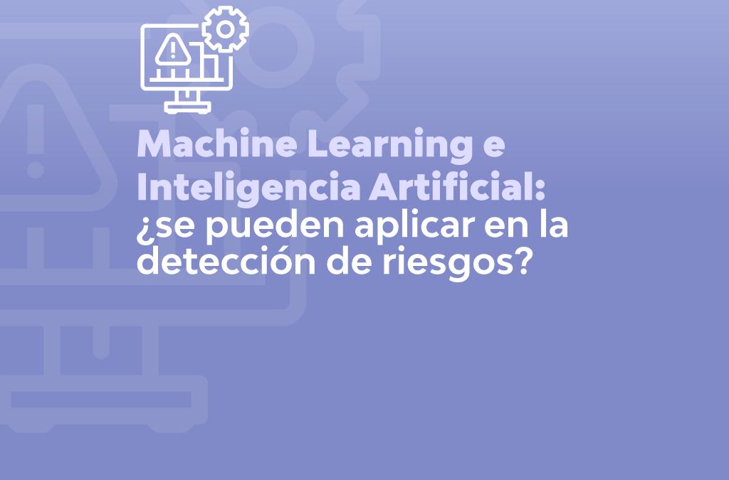MACHINE LEARNING E INTELIGENCIA ARTIFICIAL: ¿SE PUEDEN APLICAR EN LA DETECCIÓN DE FRAUDES?