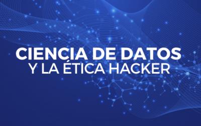 CIENCIA DE DATOS Y LA ÉTICA HACKER